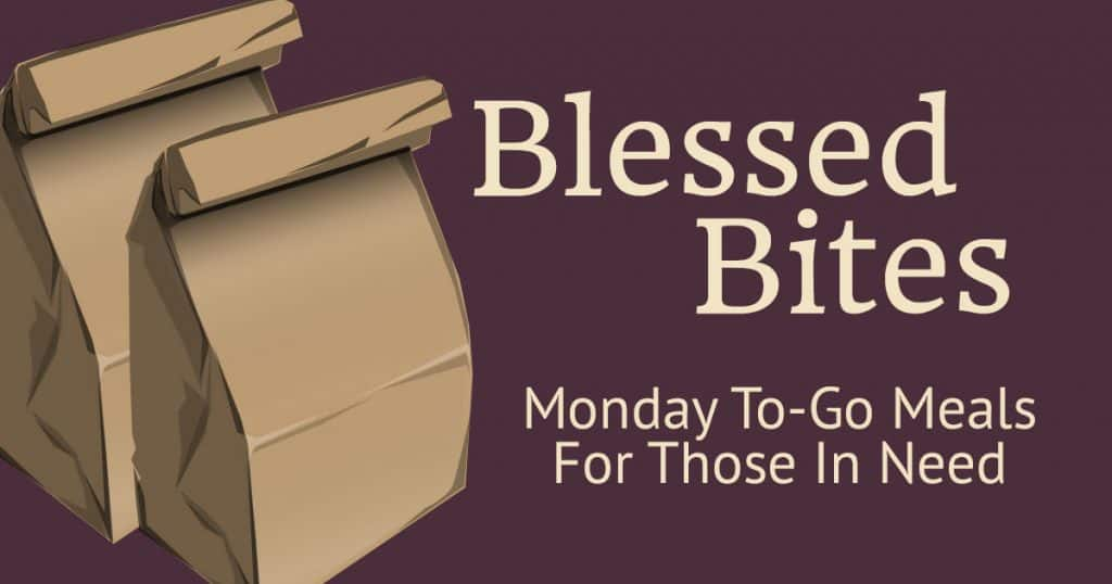 Blessed Bites To-Go Meals for those in need by Holy Family Catholic Community.